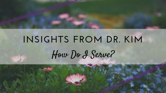_Insights from Dr. Kim_ How Do I Serve_.png