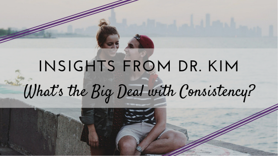 _Insights from Dr. Kim_ What's the Big Deal with Consistency_.png