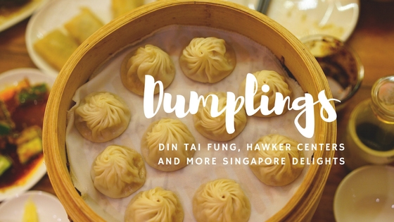 dumplings from din tai fung, hawker center goodness, and more flavors from asia