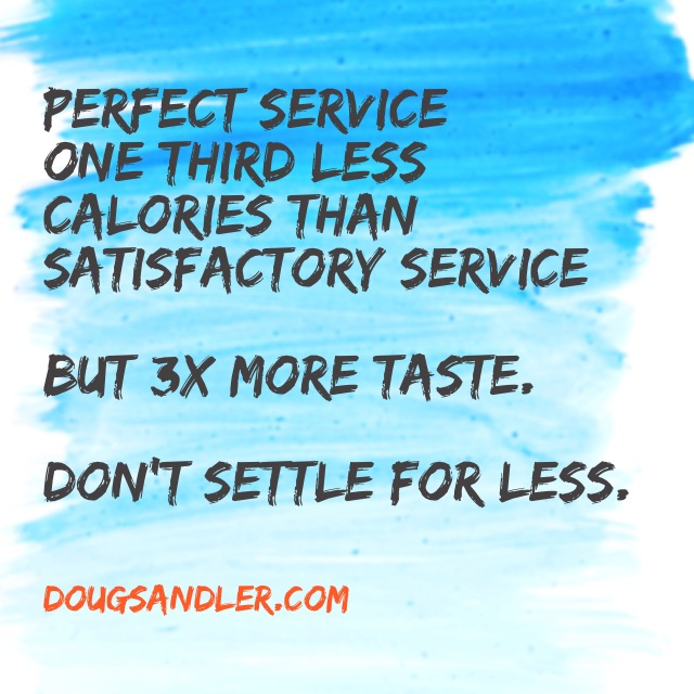 Perfect Service Equals Less Calories
