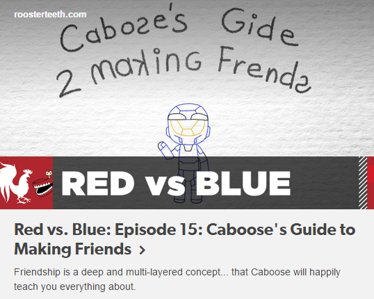 RvB Caboose's Guide To Making Friends