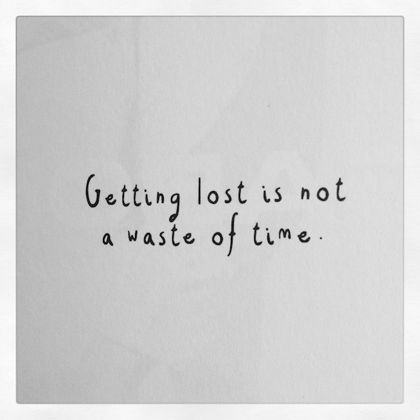 getting+lost+is+not+a+waste+of+time.jpg