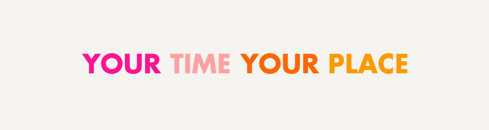 YOUR TIME YOUR PLACE copy.png