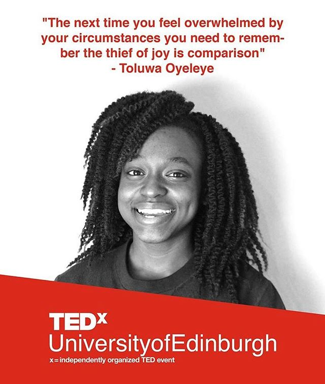 Dearest Teddies,  Just a wee while until #Empowerment2018, so we thought we'd make it extra special for you all. Over the next 3 days, we're going to revisit and catch up with each of our student speakers who took the stage at the Main Conference last year, so we can get excited about what's coming up! Ready?! 3 days. 3 speakers. And the first of them is the lovely Toluwa Oyeleye with her thoughts on the TEDxUoE experience: 'All the excitement, nerves and doubts cannot be compared to what I felt on stage. The feeling is indescribable and was worth every minute. I am and will be forever grateful to the TEDxUoE platform in providing myself and the other 14 speakers, the opportunity to voice our ideas, thoughts and opinions as well as challenge others in their thoughts, assumptions and choices. My experience with TEDxUoE has led to new opportunities involving public speaking, which has opened the space for me to gain more experience in doing what I love.' #3togo #IdeasWorthSpreading