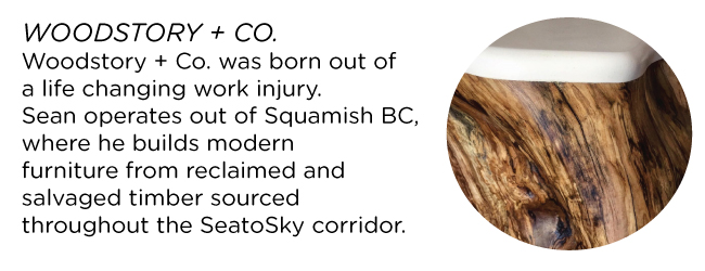WOODSTORY + CO. Woodstory and Co. was born out of a life changing work injury.  Sean operates out of Squamish BC, where he builds modern furniture from reclaimed and salvaged timber sourced throughout the SeatoSky corridor.