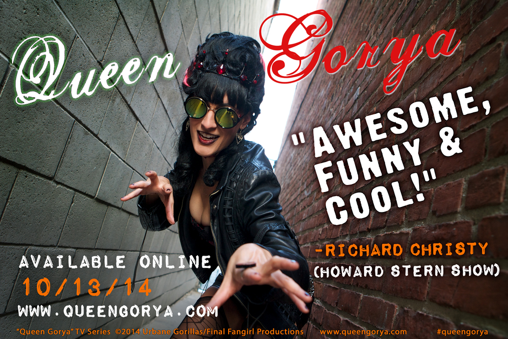 "STREAMING RIGHT HERE, MONDAY OCTOBER 13, 2014. ""QUEEN GORYA"" TV PILOT EPISODE"