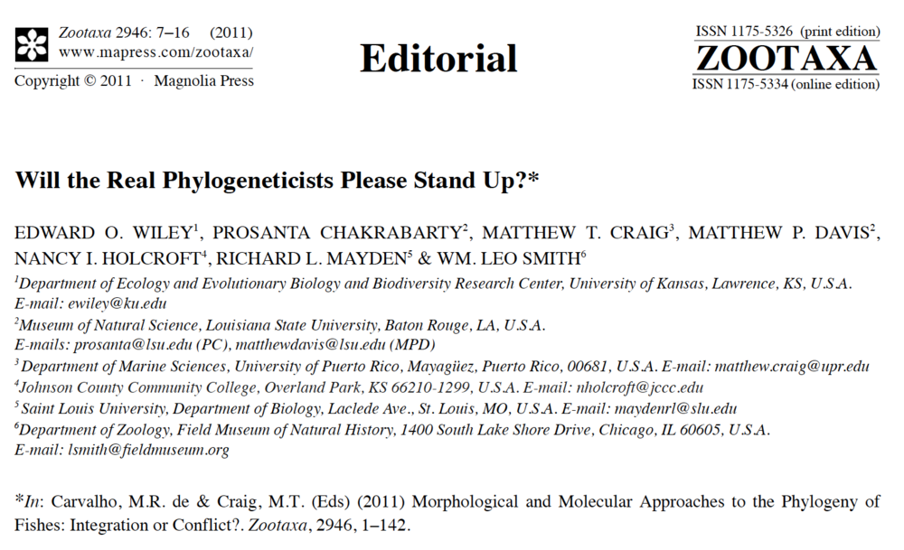 Debate on Phylogenetic Character Data - 06.    Wiley, E.O., Chakrabarty, P., Craig, M.T., Davis, M.P., Holcroft, N.I., Mayden, R.L., and Smith, W.L. (2011). Will the real phylogeneticists please stand up? Zootaxa. 2946: 7-16. Google Scholar