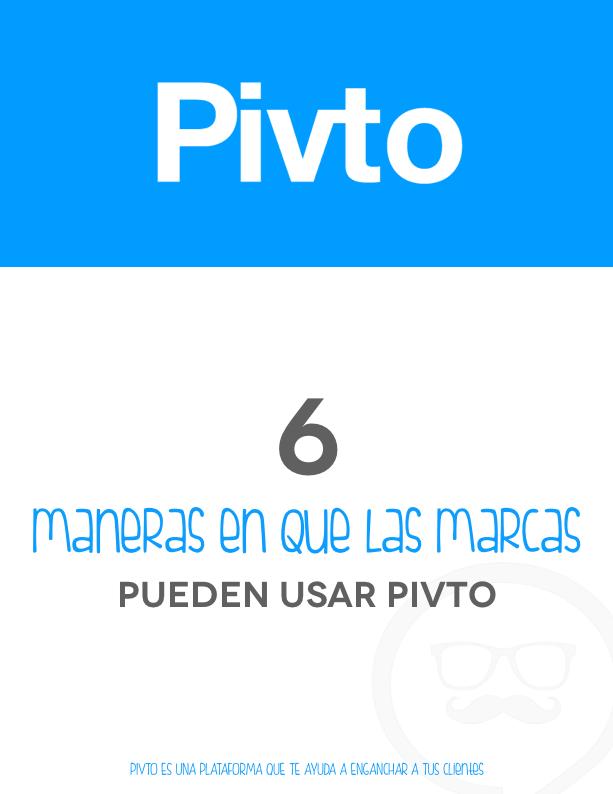 6-Maneras-en-que-las-marcas-pueden-usar-Pivto