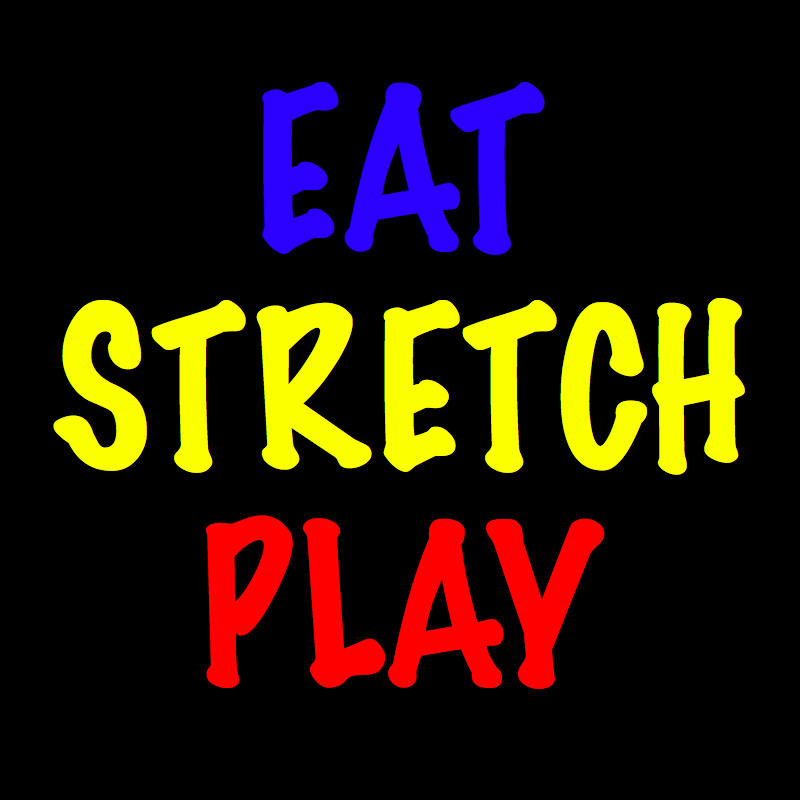 Eat Stretch Play