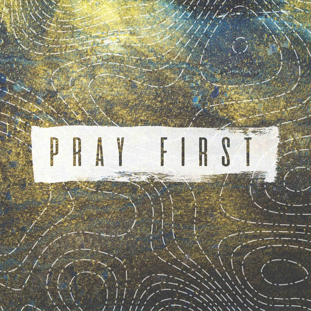Pray First PODCAST.jpg