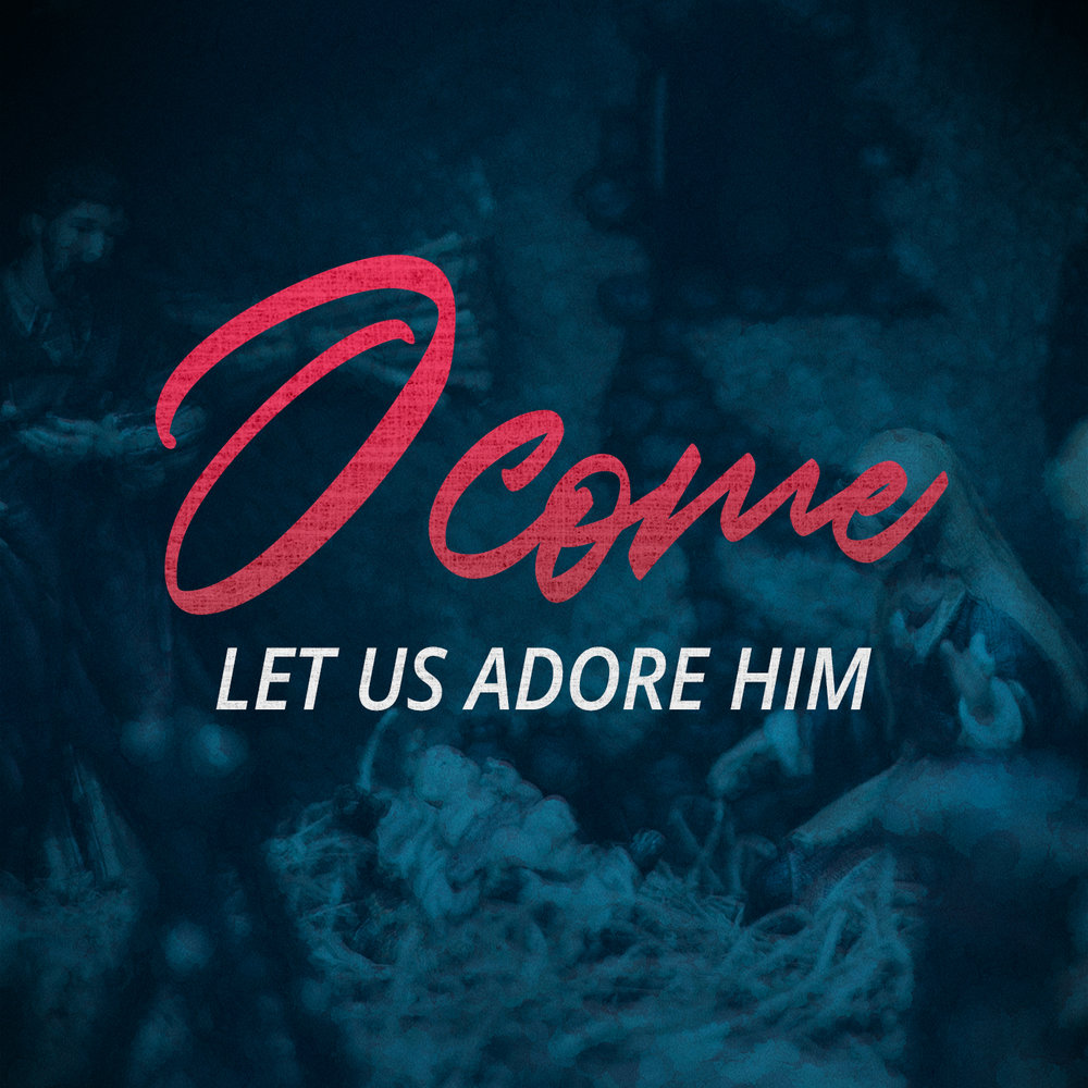 CMG - O Come Let Us Adore Him - Square - Text.jpg