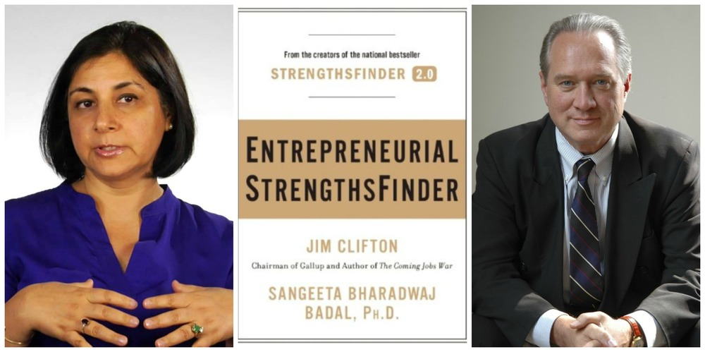 Sangeeta Bharadwaj Badal and    Jim Clifton , co-authors of 'Entrepreneurial Strengths Finder'