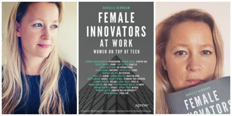 Danielle Newnham , author of Female Innovators at Work: Women on Top of Tech
