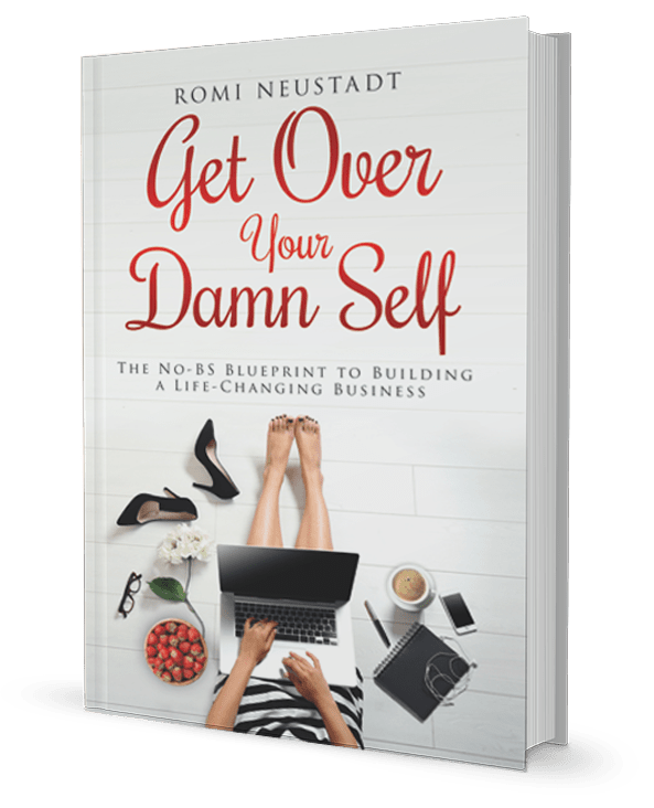 Essential read get over your damn self the no bs blueprint to in her new book get over your damn self the no bs blueprint to building a life changing business romi neustadt offers you the same direct no bs coaching malvernweather Choice Image