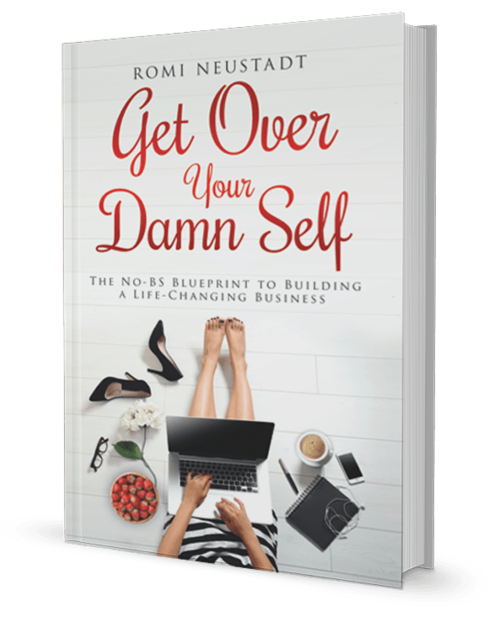 Essential read get over your damn self the no bs blueprint to in her new book get over your damn self the no bs blueprint to building a life changing business romi neustadt offers you the same direct no bs coaching malvernweather Images