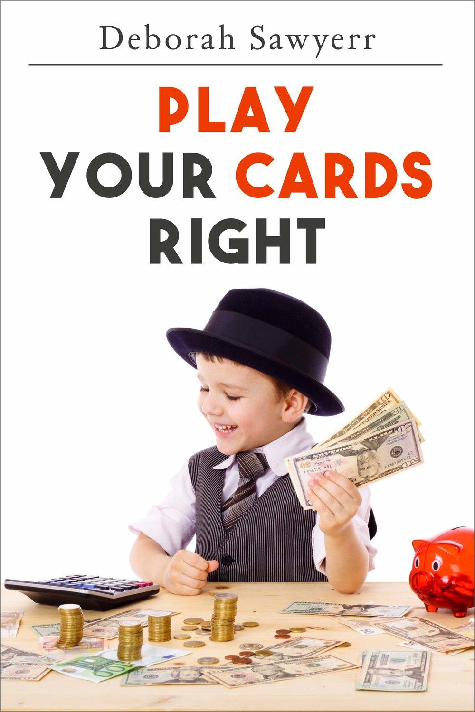 playyourcardsright 1st ed 2D.jpg