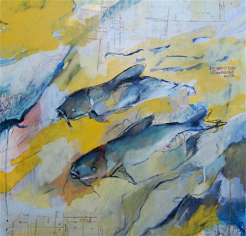 I'll Never Take you Fishing Again,  Oil and collage on canvas, 2009