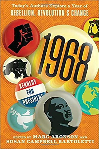 1968 Today's Authors Explore a Year of Rebellion, Revolution, and Change -