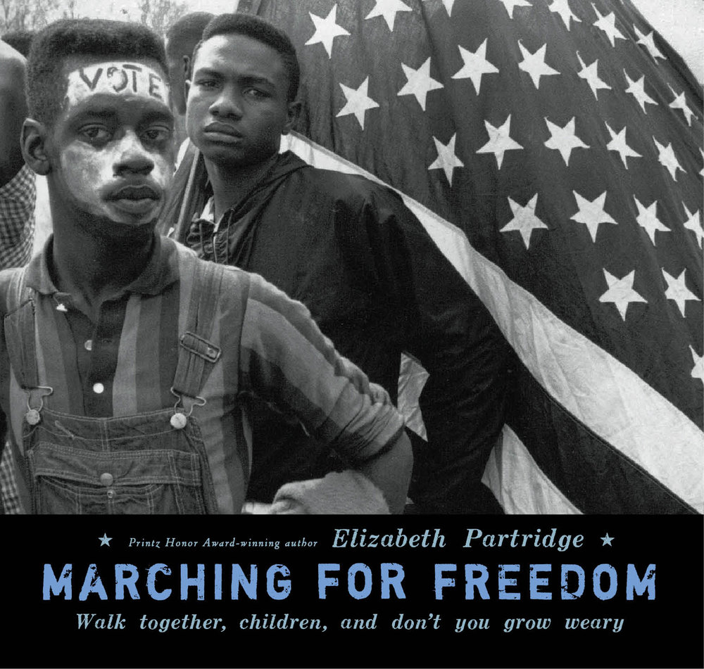 Elizabeth Partridge - Marching for Freedom: Walk Together Children and Don't You Grow Weary.jpg