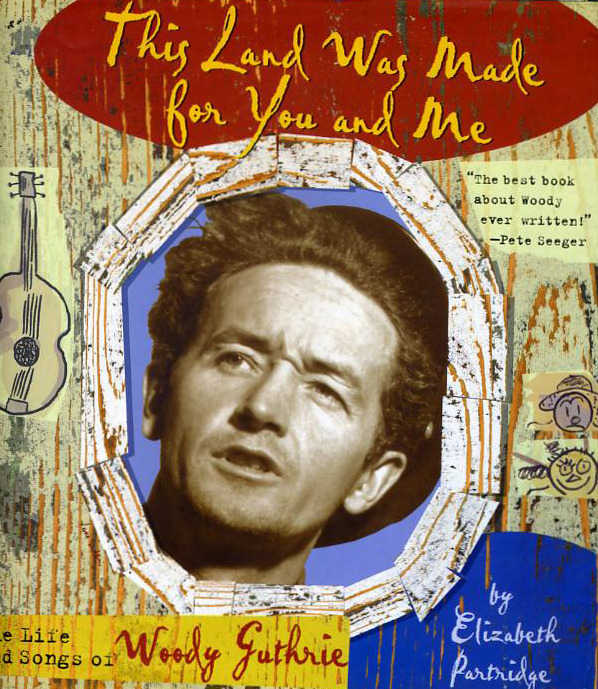This Land Was Made for You and Me: The Life and Songs of Woody Guthrie - Before Springsteen and before Dylan, there was Woody Guthrie. With