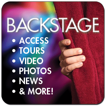 Backstage, videos, access, tours, photos