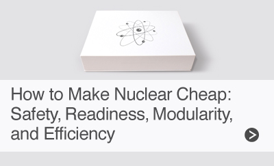How to Make Nuclear Cheap
