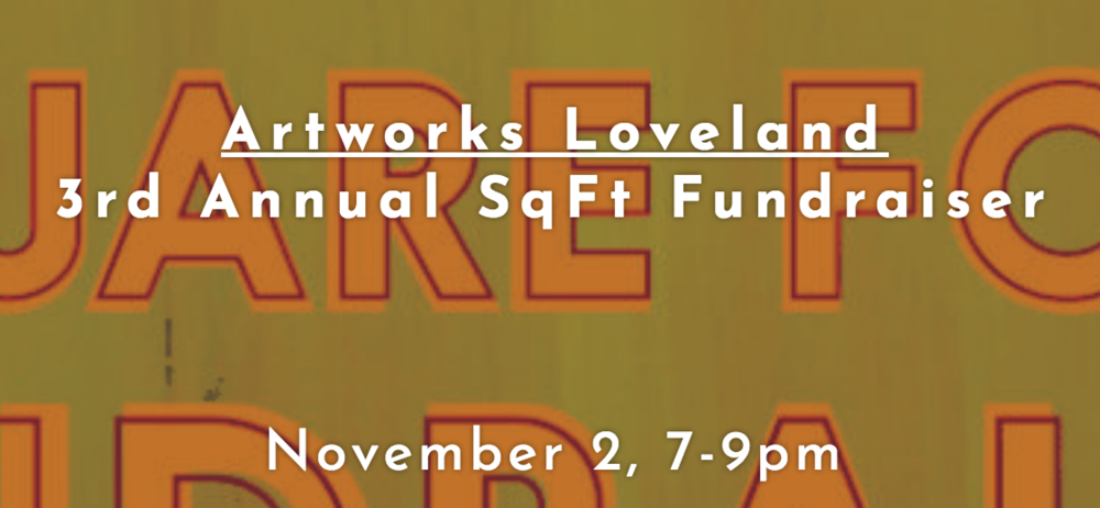 Join Artworks for its 3rd Annual Square Foot Fundraiser where you can collect a square foot of art for $100. 310 Members get early viewing at 6pm. Buying starts at 7pm. First come first serve!  Artworks Loveland | 310 N. Railroad Ave | Loveland CO 80537 www.artworksloveland.org