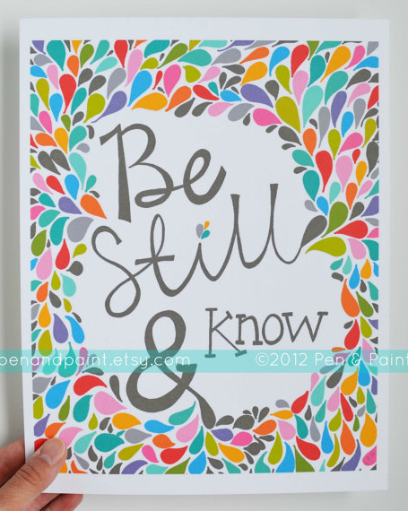 Be Still & Know Print | Pen & Paint | orig. $17.50