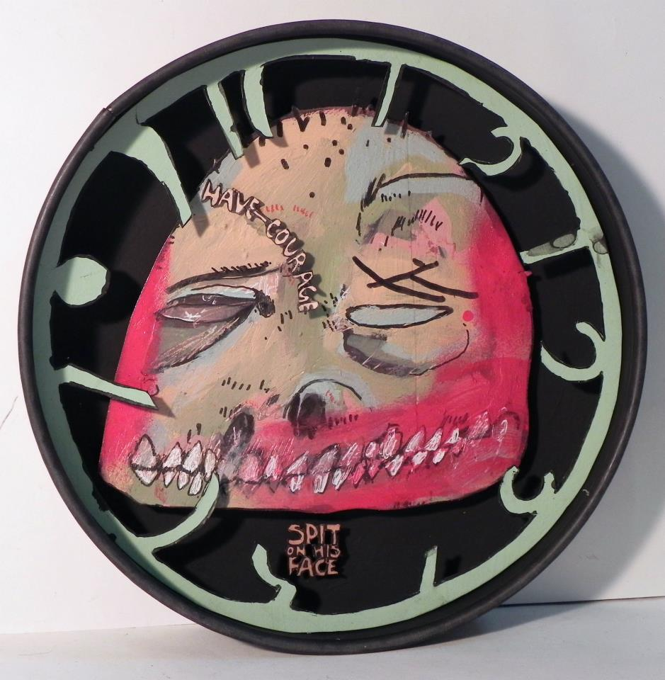 Have Courage....Spit On His Face  ,   2012   Mixed Media  6 3/4 in. (diameter)
