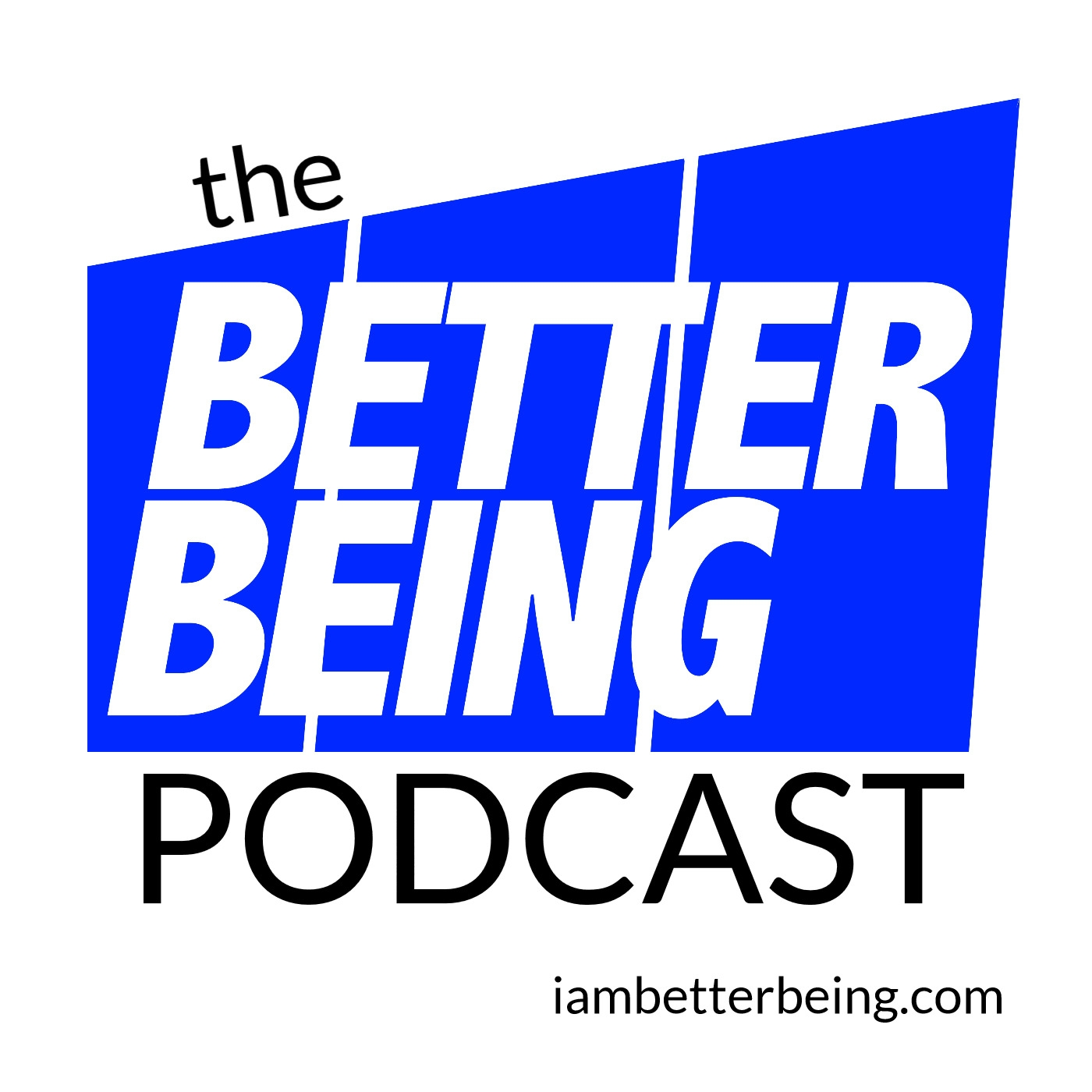 Podcast - Better Being