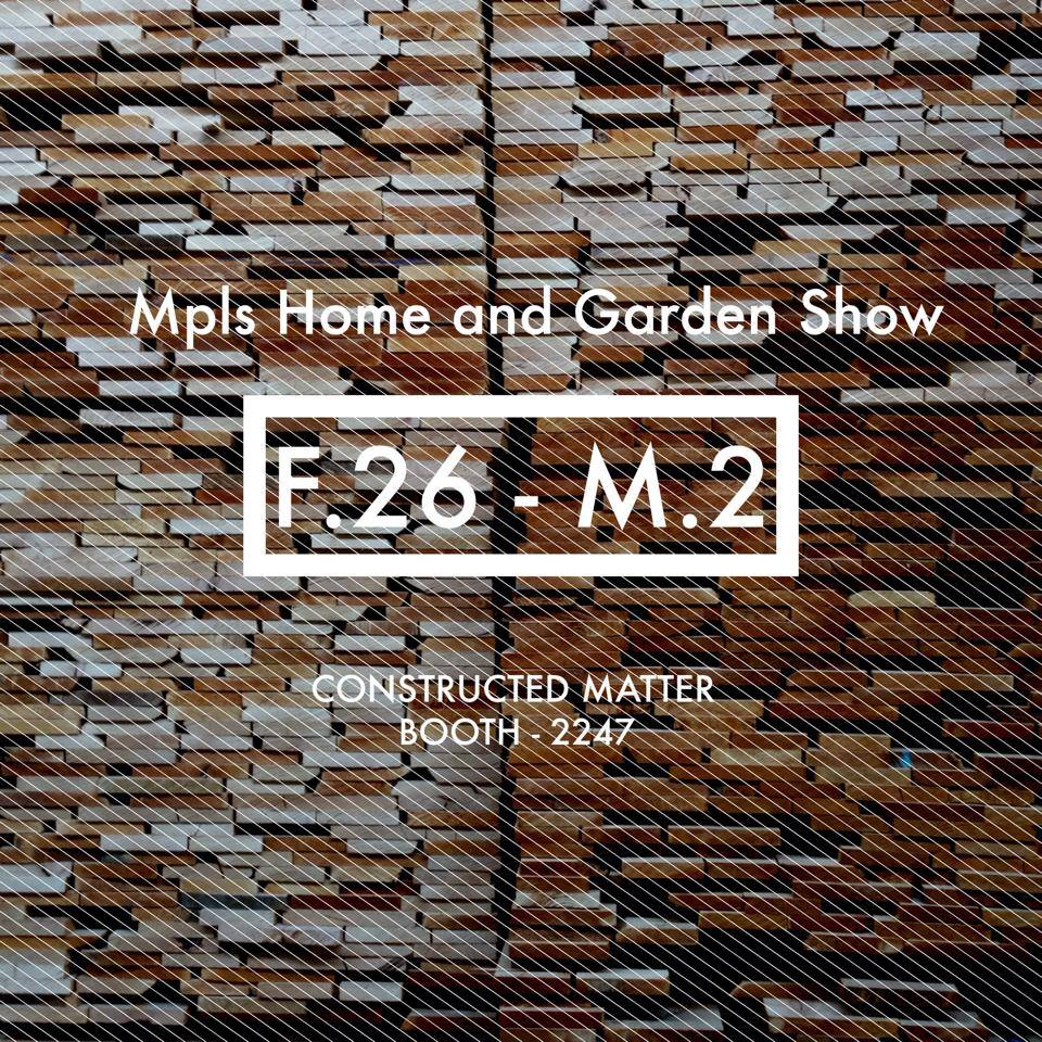 Constructed Matter U2014 Minneapolis Home And Garden Show X Constructed Matter
