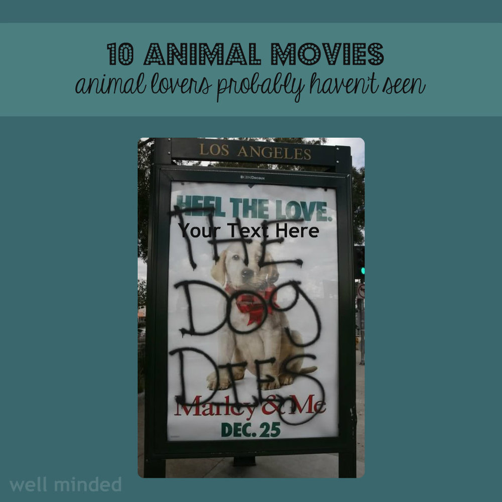 10 movies animal lovers probably haven't seen. image source: tumblr