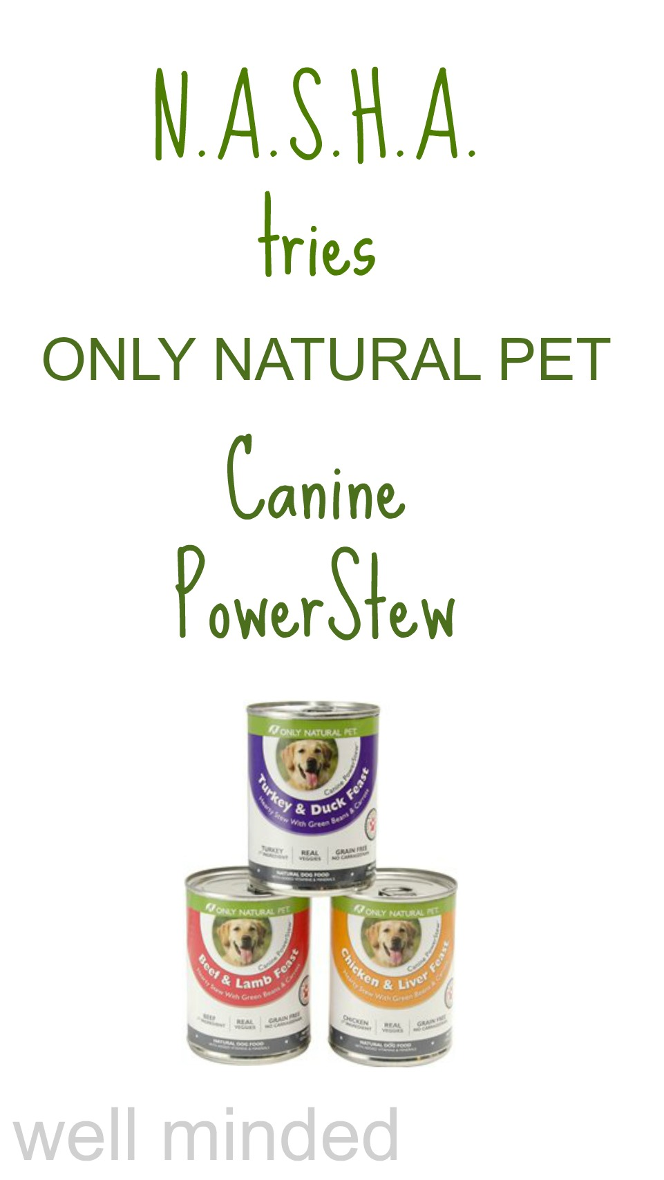 N.A.S.H.A. tries Only Natural Pet's® NEW Canine PowerStew™