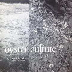 Oyster Culture   (Cameron + Company, Petaluma, CA), 2011, co-authored book on social and geographical importance of oysters in northern California