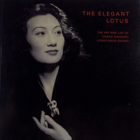 The Elegant Lotus: The Life and Art of Chang Shangpu
