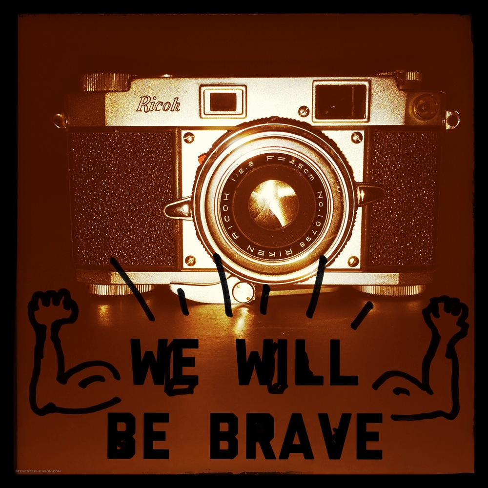 We Will be Brave