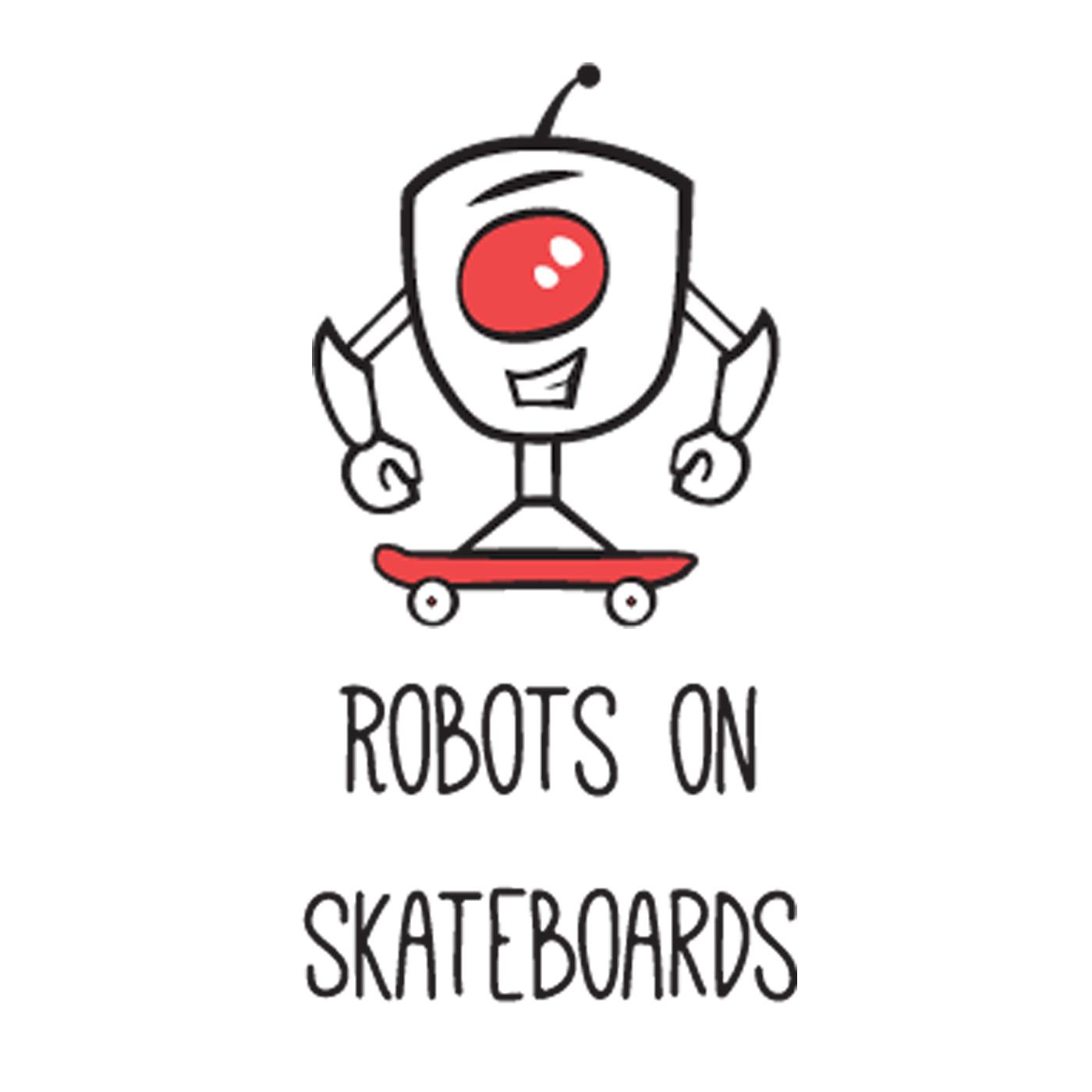 Robots on Skateboards Podcast