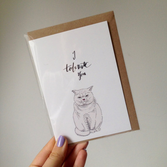 https://www.etsy.com/uk/listing/275011560/i-tolerate-you-cat-card?ref=shop_home_listings
