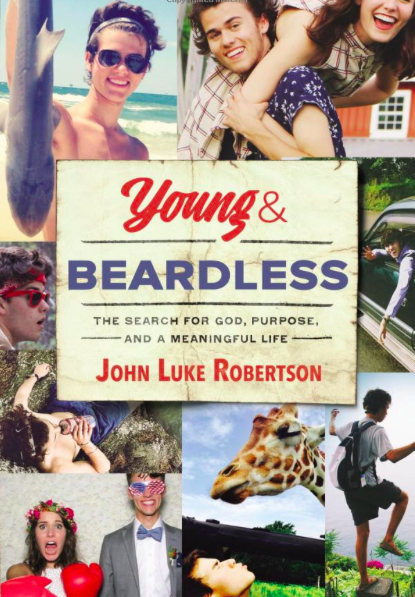 John Luke Robertson's new book, YOUNG AND BEARDLESS