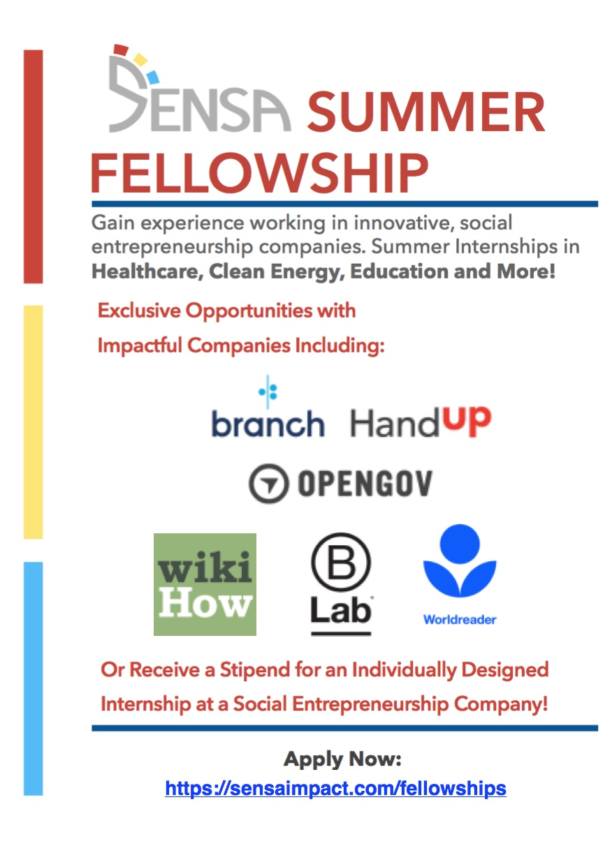 There are currently   eight internship positions  , as well as an independent fellowship option and we will continue to add more opportunities in the coming weeks.      All of the opportunities listed in the fellowship application are   paid   internships at companies that are actively making a positive impact on the world.    Moreover, if there is a Social E internship that you need money for, you can get it from us. AND more companies will be added as we secure partnerships, but you can apply anytime!   Social Entrepreneurial Students' Association (SENSA) is the only club at Stanford designed to actively foster social entrepreneurship on campus and beyond.     APPLY NOW HERE:  http://www.sensaimpact.com/fellowships/