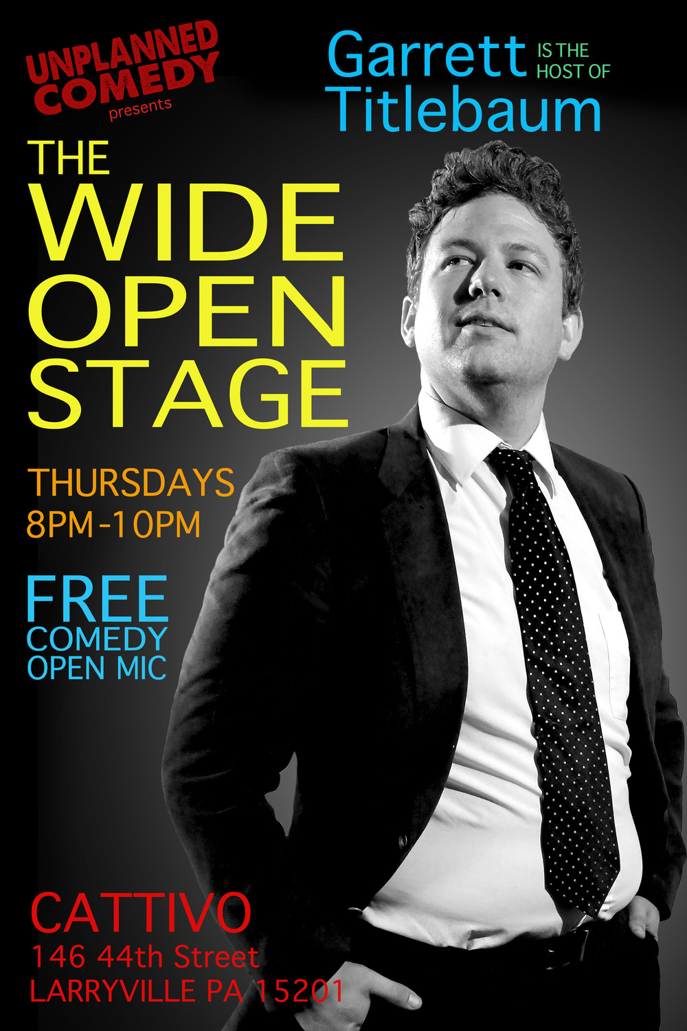 8PM THE WIDE OPEN STAGE - Stand-Up Open Mic at CATTIVO, sign up at 7:30 PM. Free admission.