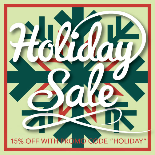 """We're happy to announce our first ever Holiday Sale!! Save 15% on all online orders when you use the promo code """"HOLIDAY"""". Active now through January 1st. HAPPY HOLIDAYS!!"""