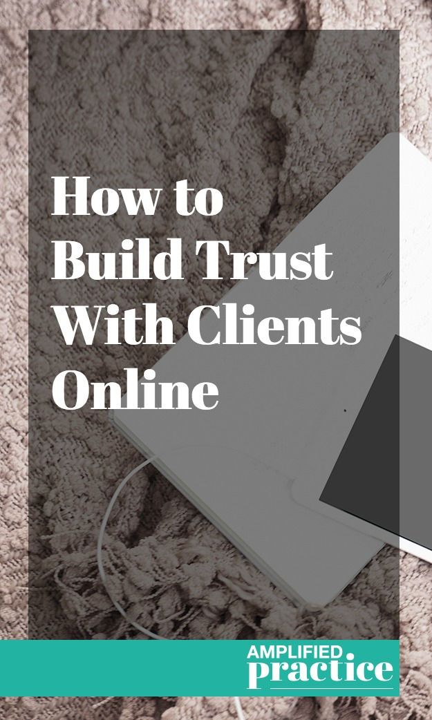 Therapy Clients and Trust Online | Amplified Practice Authentic Marketing & Business Coaching for Therapists