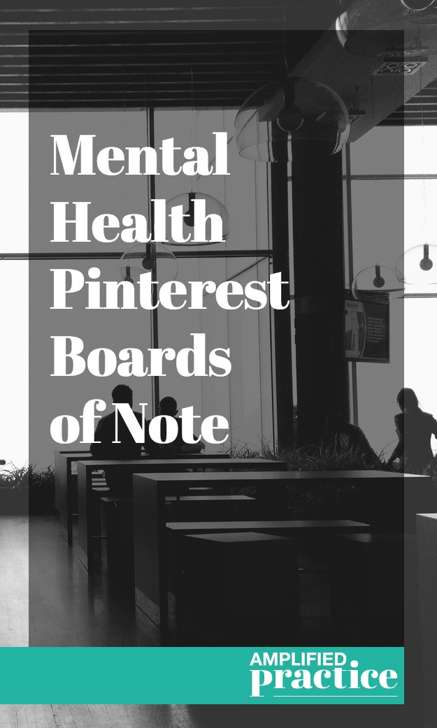 Mental Health on PInerest | Amplified Practice Authentic Marketing & Business Coaching for Therapists