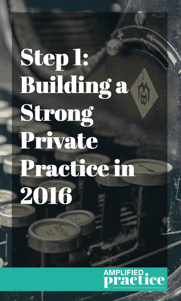 Strong Private Practice 2016 | Amplified Practice Coaching for Therapists