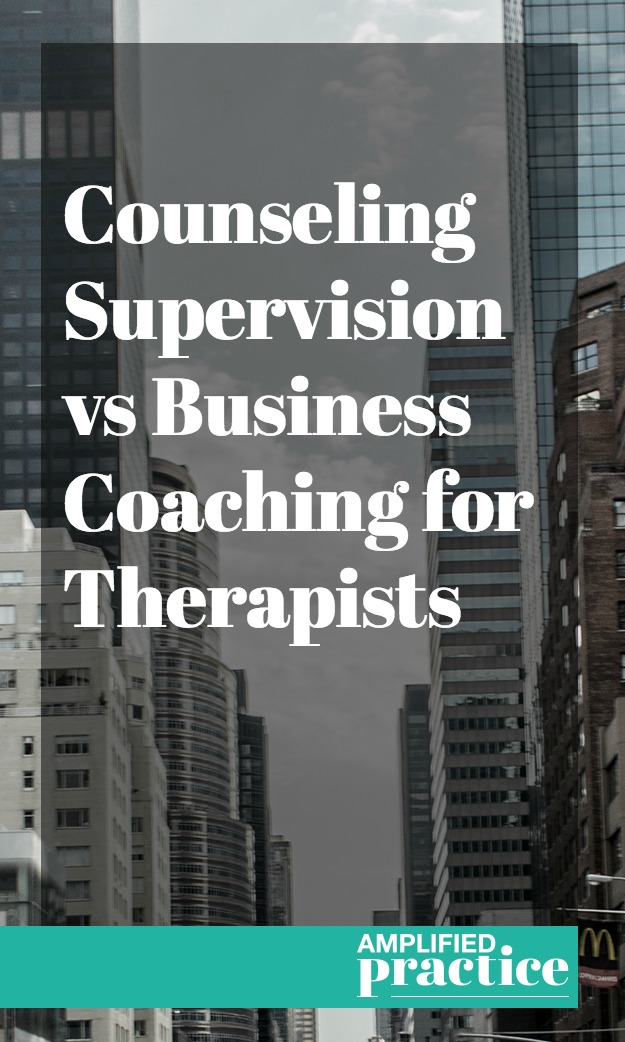 Counseling Supervision vs Business Coaching for Therapists | Private Practice Coach | Supervision in Counseling