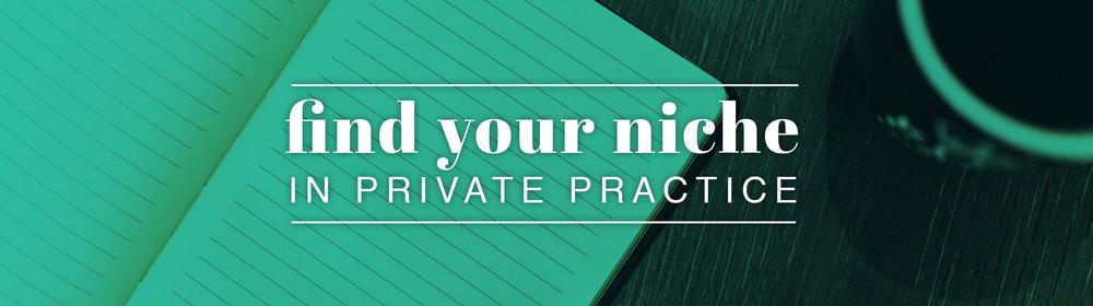 Counseling Practice Niche | Therapy Niche | Niche in Private Practice