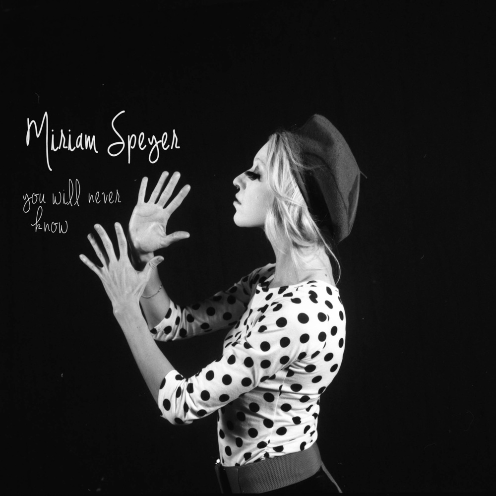 Miriam Speyer- You Will Never Know