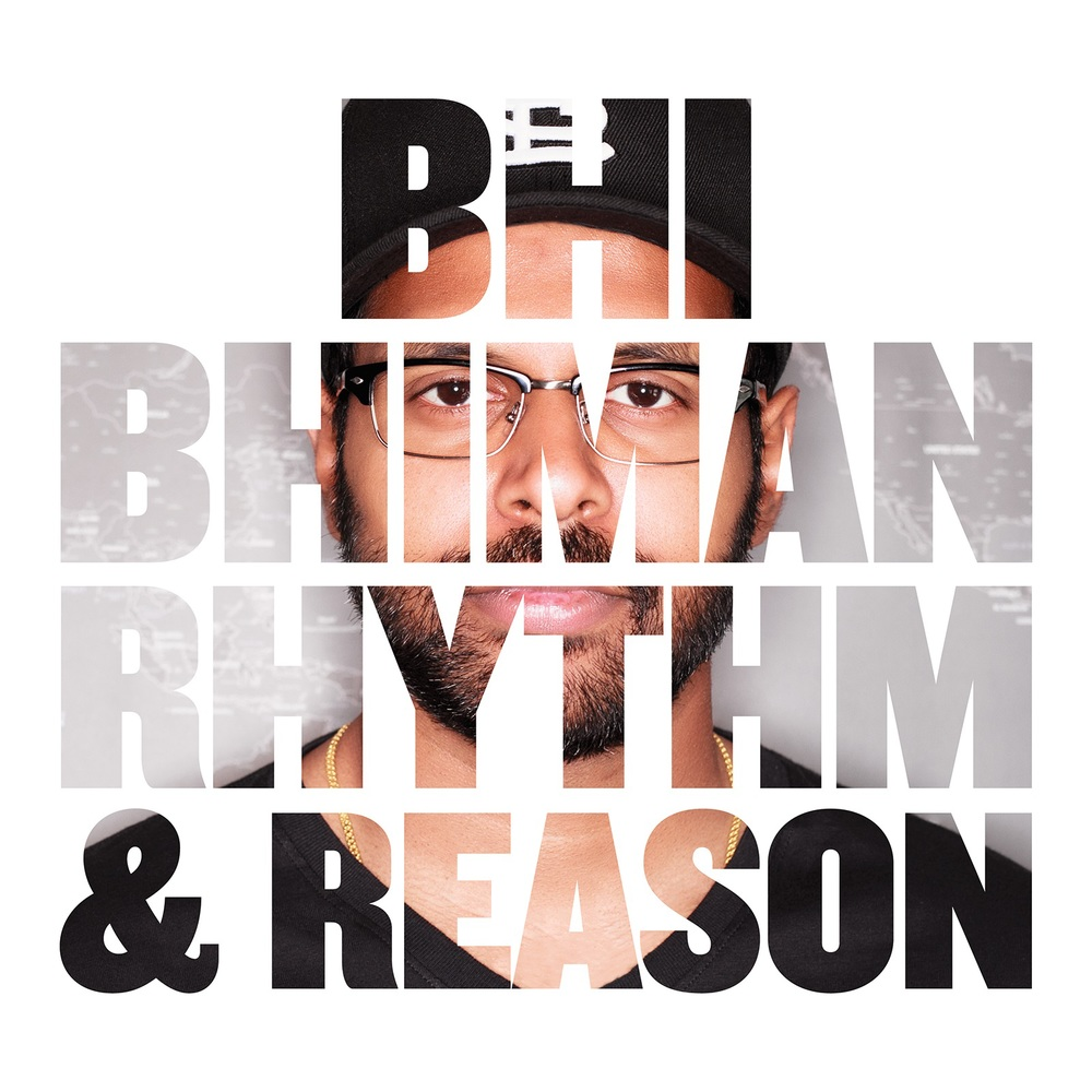 Bhi Bhiman- Rhythm & Reason