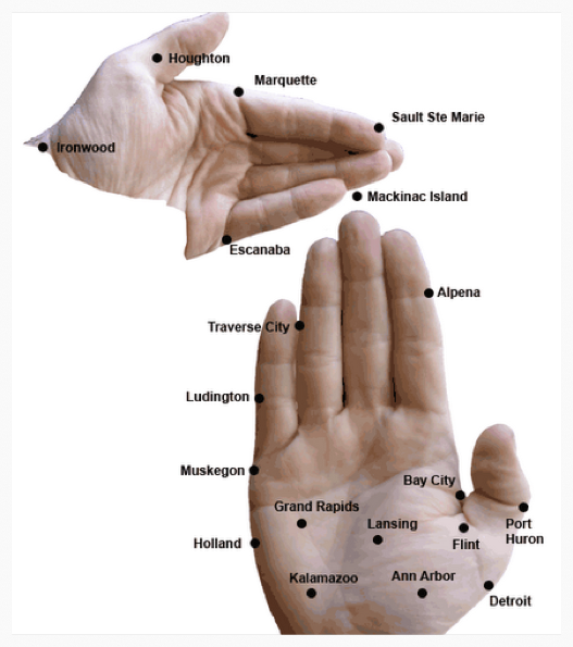 Remember to make the Lower Peninsula holding up the palm of your right hand. Point with your left index finger. (Do the opposite for the U.P.)